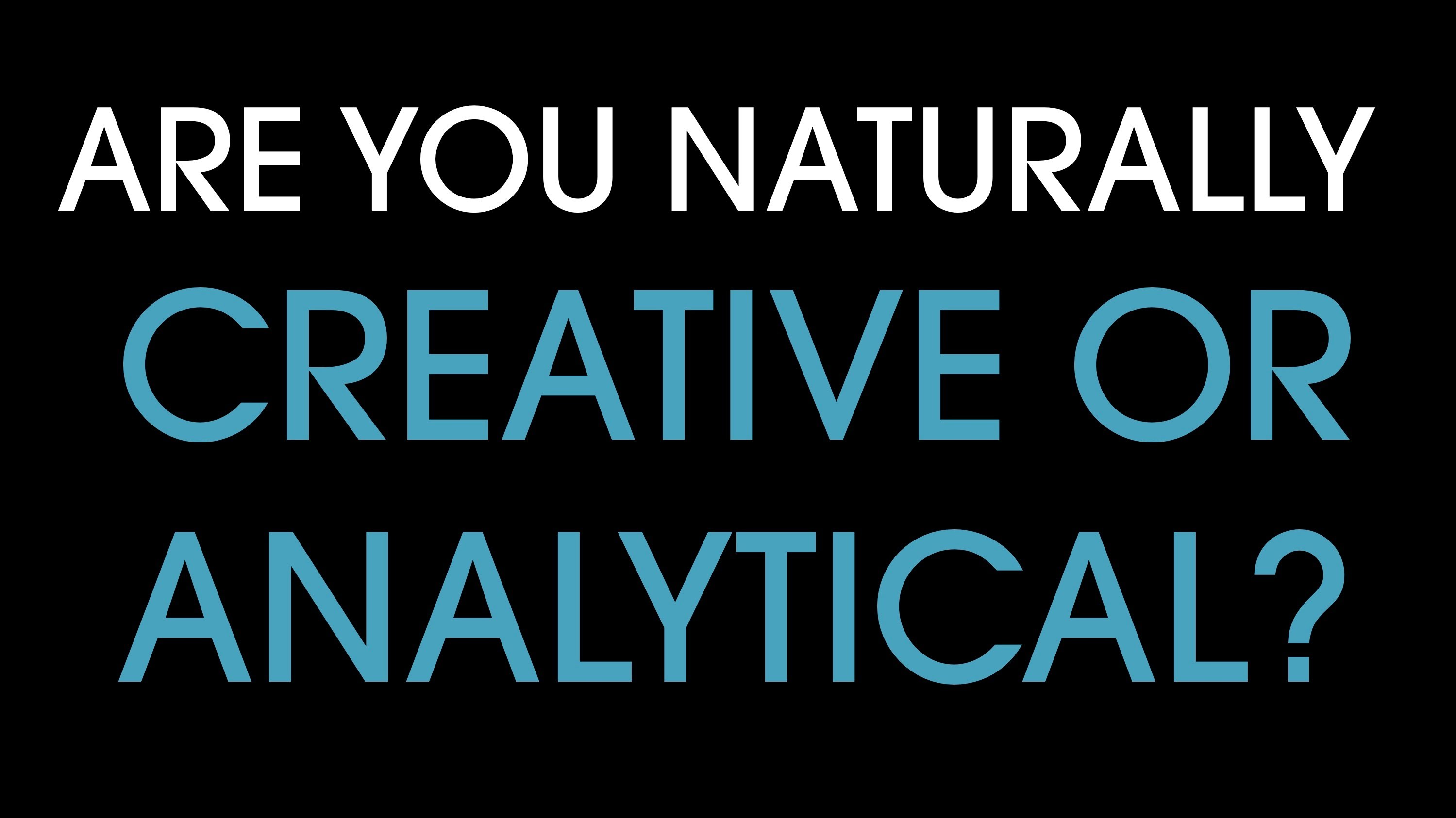 「小測驗!你是感性人還是理性人?」- Are You Creative or Analytical?