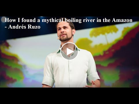 「Andrés Ruzo:亞馬遜森林的神祕沸騰河流」- How I Found a Mythical Boiling River in the Amazon