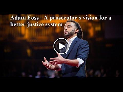 Adam Foss:一位檢察官眼中更好的司法系統