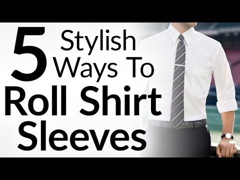 「時尚型男的 5 種袖子捲法」- 5 Stylish Ways to Roll Shirtsleeves