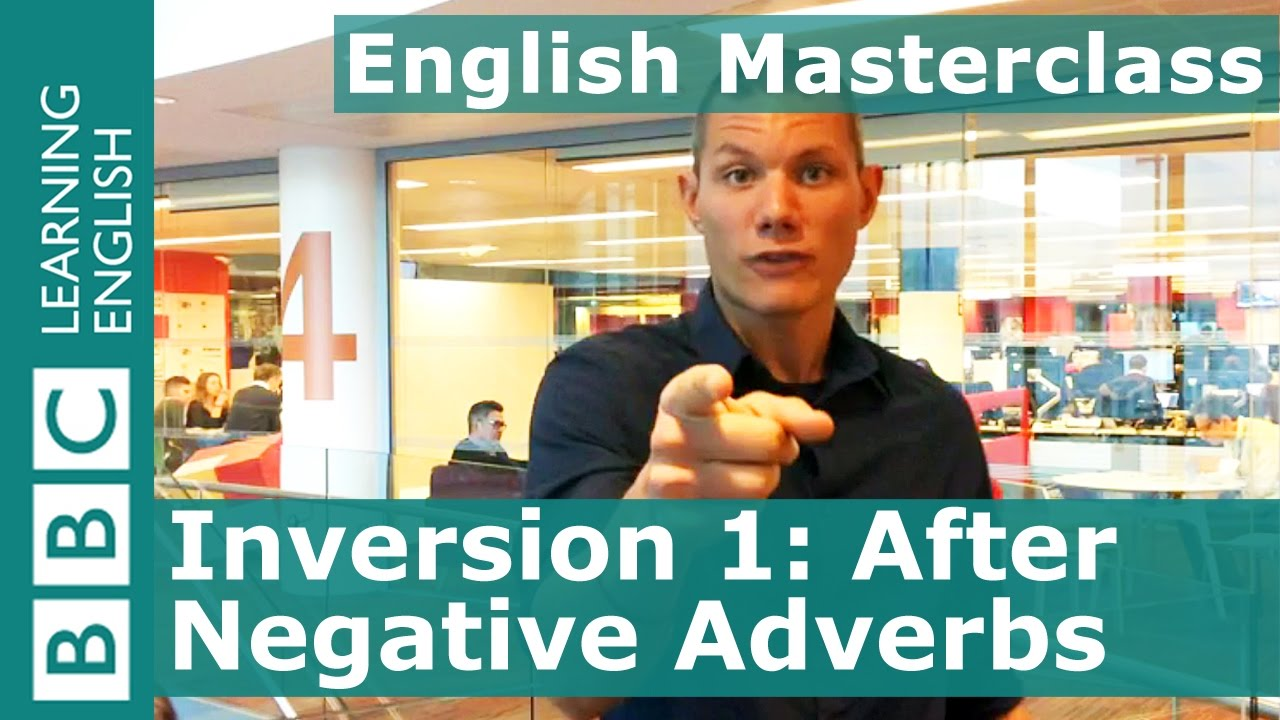 「文法好簡單:倒裝句進階篇」- BBC Masterclass: Inversion 1: After Negative or Limiting Adverbs