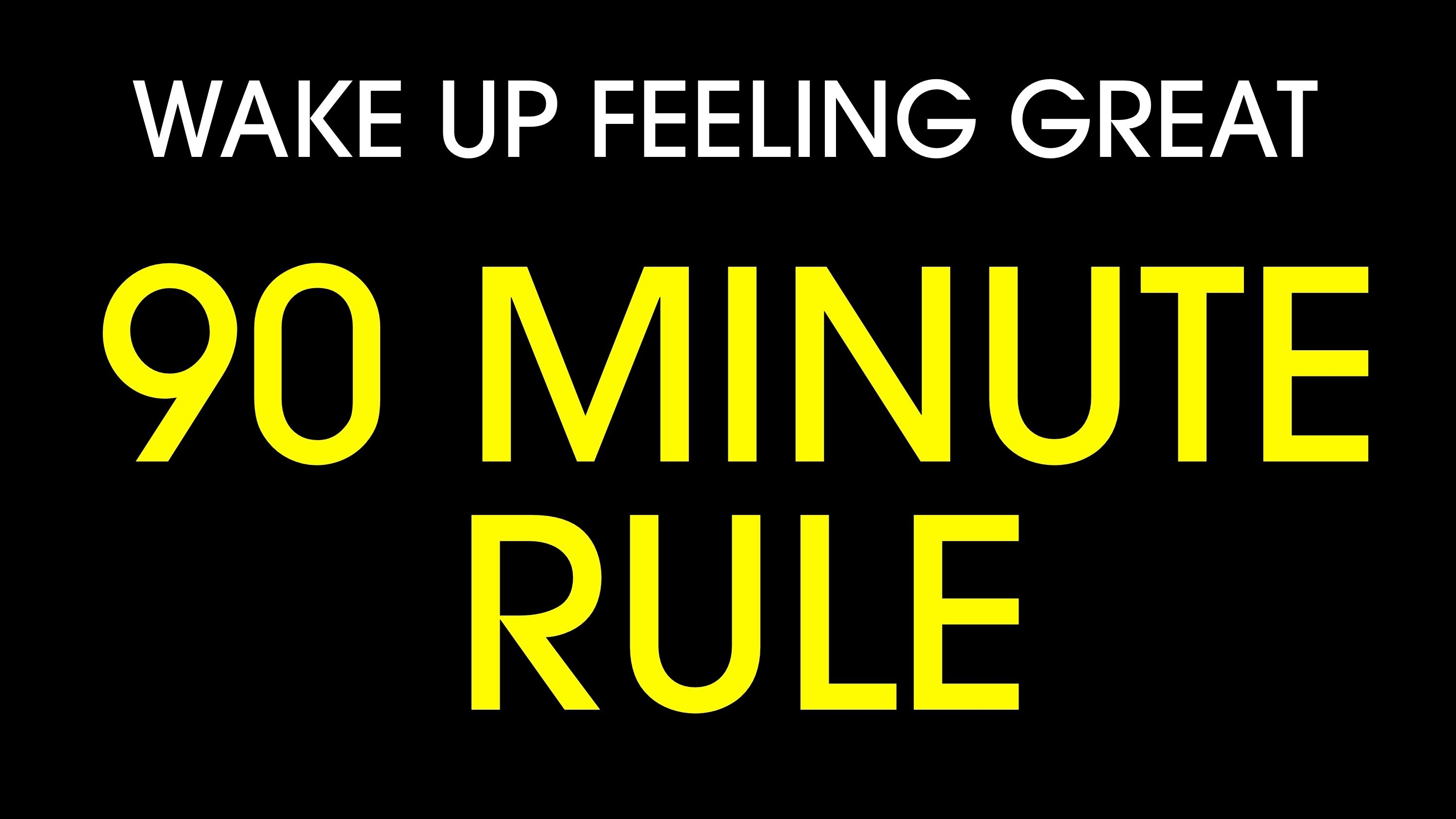 「科學讓你睡飽飽:奇妙的『九十分鐘法則』」- How to Wake up Feeling Great: The 90 Minute Rule