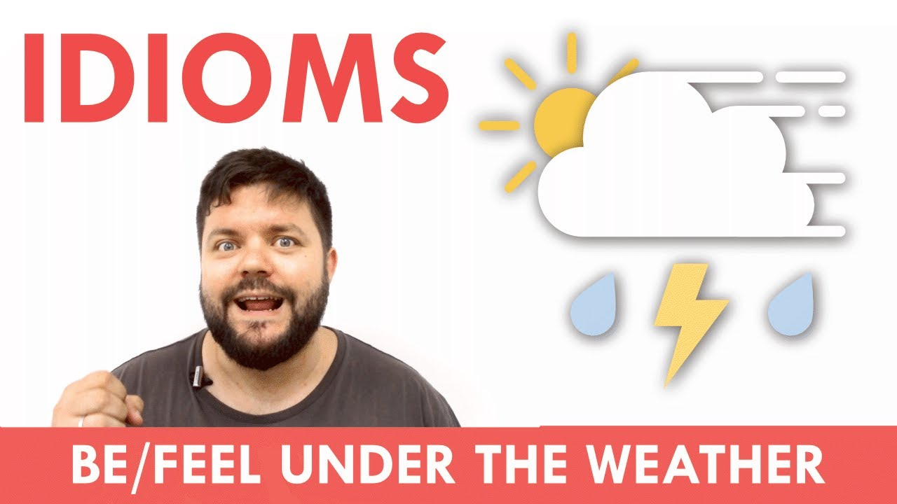 「英文成語輕鬆學:under the weather」- Idiom: To Be Under the Weather