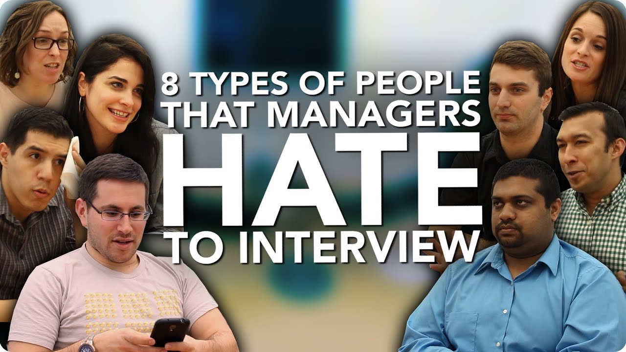「面試官最討厭遇到這八種人」- 8 Types of People That Managers Hate to Interview
